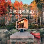 Escapology: Modern Cabins, Cottages and Retreats by Colin McAllister and Justin Ryan